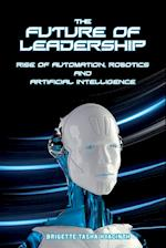 The Future of Leadership: Rise of Automation, Robotics and Artificial Intelligence af Brigette Tasha Hyacinth