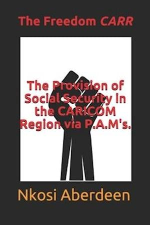 The Provision of Social Security in the CARICOM Region via P.A.M's.