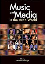 Music and Media in the Arab World af Michael Frishkopf