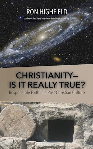 CHRISTIANITY-IS IT REALLY TRUE