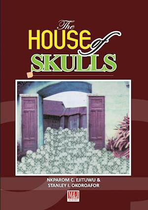 The House of Skulls: A Symbol of Warfare & Diplomacy in Pre-Colonial Niger Delta and Igbo Hinterland