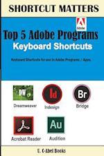 Top 5 Adobe Programs Keyboard Shortcuts.
