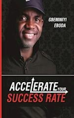 Accelerate Your Success Rate af Gbeminiyi Eboda