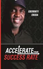 Accelerate Your Success Rate