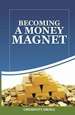 Becoming a Money Magnet