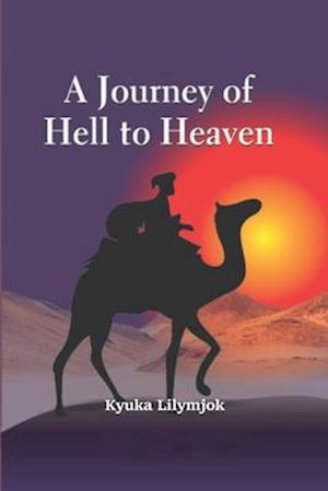 A Journey of Hell to Heaven