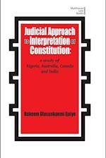 Judicial Approach to Interpretation of Constitution: A Study of Nigeria, Australia, Canada and India