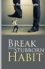 Break That Stubborn Habit