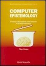 Computer Epistemology (World Scientific Series in Computer Science, nr. 25)