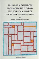 The Large N Expansion in Quantum Field Theory and Statistical Physics