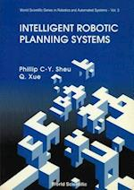 Intelligent Robotic Planning Systems (World Scientific Series in Robotics and Automated Systems, nr. 3)