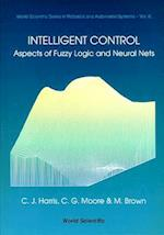 Intelligent Control (World Scientific Series in Robotics and Automated Systems, nr. 6)