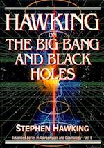 Hawking On The Big Bang And Black Holes (Advanced Series in Astrophysics and Cosmology, nr. 8)