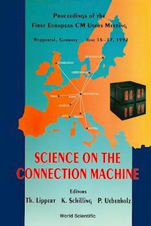 Science On The Connection Machine - Proceedings Of The First European Cm Users Meeting