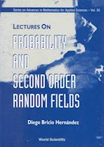 Lectures on Probability and Second Order (World Scientific Series On Nonlinear Science: Series B, nr. 30)