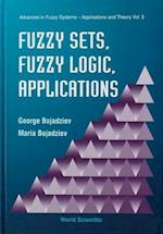 Fuzzy Sets, Fuzzy Logic, Applications (SERIES ON ADVANCES IN MATHEMATICS FOR APPLIED SCIENCES, nr. 5)