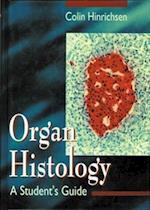 Organ Histology - A Student's Guide