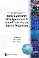 Fuzzy Algorithms: With Applications To Image Processing And Pattern Recognition (Advances in Fuzzy Systems- Applications and Theory, nr. 10)
