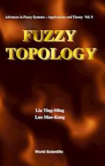 Fuzzy Topology (Advances in Fuzzy Systems- Applications and Theory, nr. 9)
