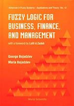 Fuzzy Logic For Business, Finance, And Management (Advances in Fuzzy Systems- Applications and Theory, nr. 12)