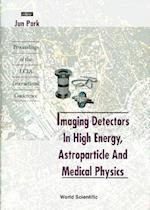 Imaging Detectors in High Energy, Astroparticle and Medical Physics