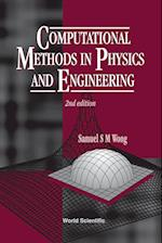 Computational Methods in Physics and Engineering (2nd Edition)