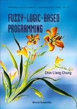 Fuzzy-Logic-Based Programming (Advances in Fuzzy Systems- Applications and Theory, nr. 15)