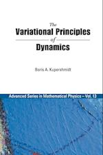 The Variational Principles of Dynamics (Advanced Series in Mathematical Physics, nr. 13)