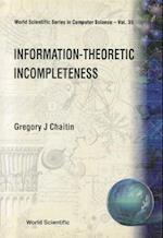 Information-Theoretic Incompleteness (World Scientific Series in Computer Science, nr. 35)