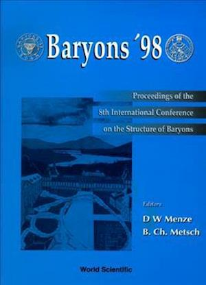 Baryons '98 - Proceedings Of The 8th International Conference On The Structure Of Baryons
