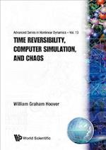 Time Reversibility, Computer Simulation, (Advanced Series in Nonlinear Dynamics)