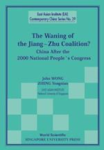 Waning Of The Jiang-zhu Coalition, The: China After The 2000 National People's Congress af John Wong