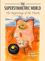 The Supersymmetric World - The Beginning of the Theory