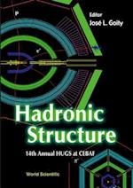 Hadronic Structure - Proceedings of the 14th Annual Hugs at Cebaf