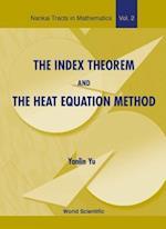 Index Theorem & the Heat Equation Method (Nankai Tracts in Mathematics Hardcover, nr. 2)