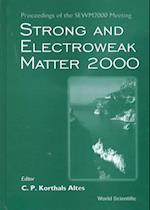 Strong and Electroweak Matter 2000 - Proceedings of the Sewm2000 Meeting