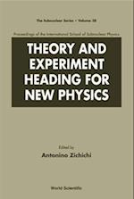 Theory and Experiment Heading for New Physics, Procs of the Int'l Sch of Subnuclear Physics (SUBNUCLEAR SERIES, nr. 38)