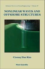 Nonlinear Waves And Offshore Structures (Advanced Series on Ocean Engineering, nr. 27)