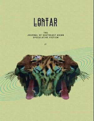 Lontar: The Journal of Southeast Asian Speculative Fiction - Issue 2 af Jason Erik Lundberg