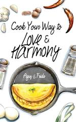 Cook Your Way to Love & Harmony (Cook Your Way to Happiness, nr. 1)