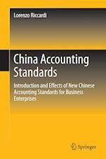 China Accounting Standards : Introduction and Effects of New Chinese Accounting Standards for Business Enterprises