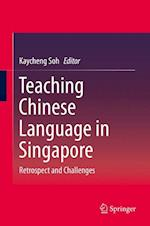 Teaching Chinese Language in Singapore af Kay Cheng Soh