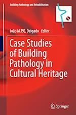 Case Studies of Building Pathology in Cultural Heritage af Joao M. P. Q. Delgado