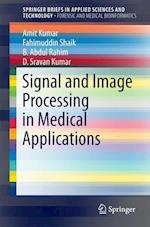 Signal and Image Processing in Medical Applications (Springerbriefs in Applied Sciences and Technology)