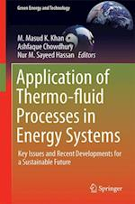 Application of Thermo-fluid Processes in Energy Systems (Green Energy and Technology)