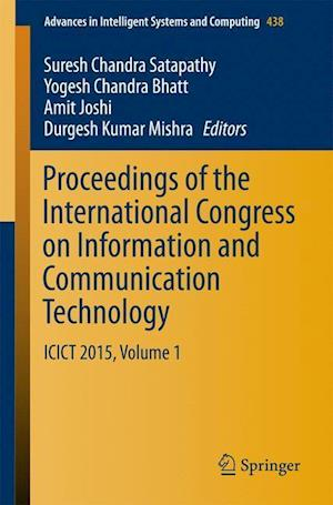 Proceedings of the International Congress on Information and Communication Technology : ICICT 2015, Volume 1