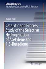 Catalytic and Process Study of the Selective Hydrogenation of Acetylene and 1,3-Butadiene (Springer Theses)