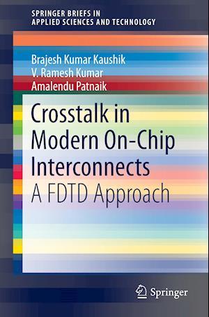Crosstalk in Modern On-Chip Interconnects : A FDTD Approach