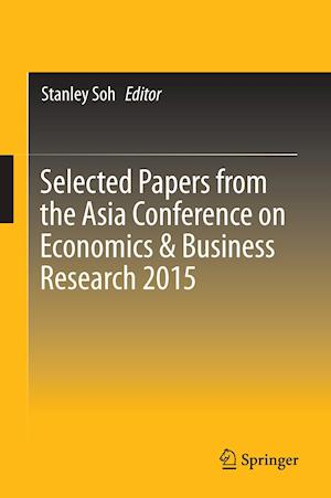 Selected Papers from the Asia Conference on Economics & Business Research 2015