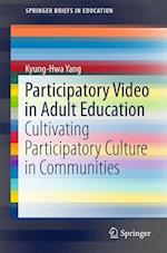Participatory Video in Adult Education (Springer Briefs in Education)